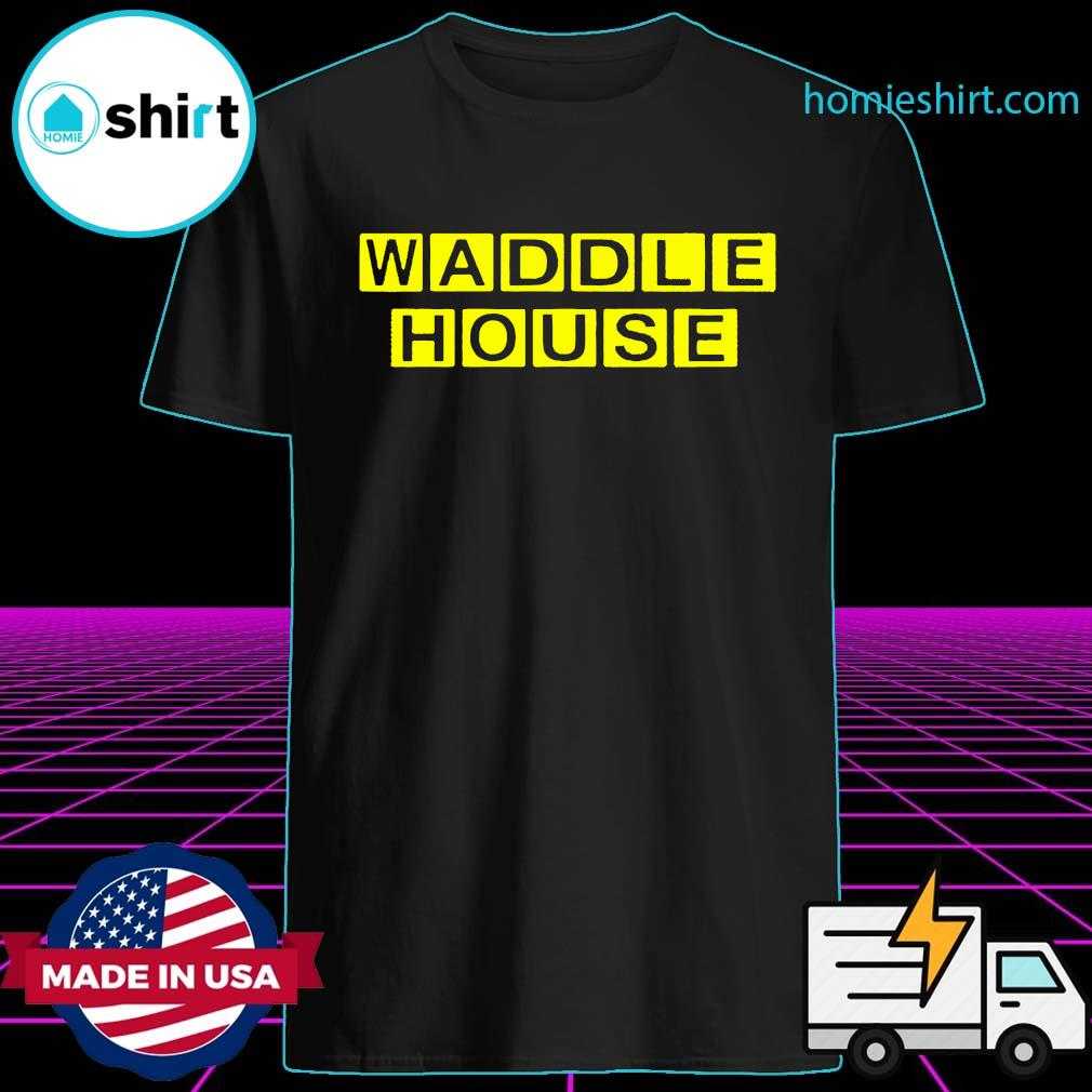 Waddle House Official T-Shirt