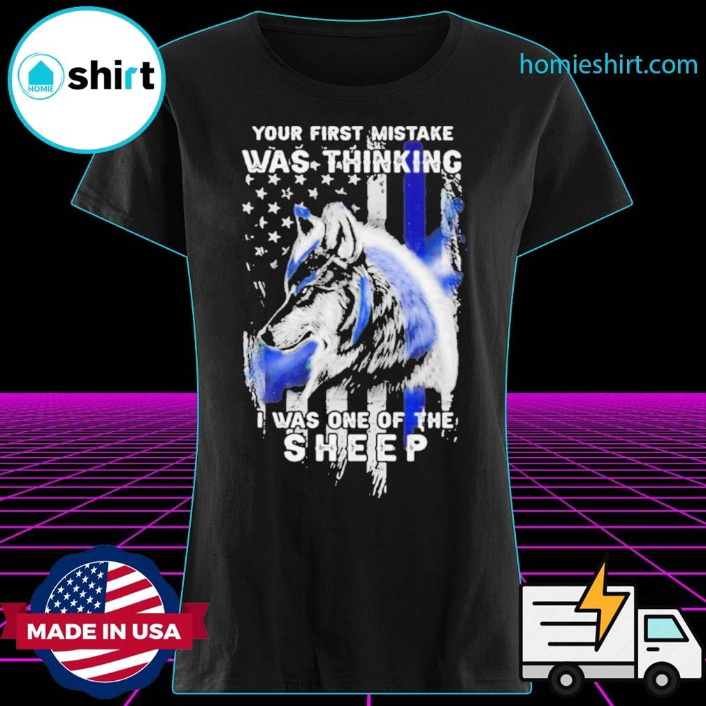 Wolf Your First Mistake Was Thinking Was One Of The Sheep American Flag s Ladies