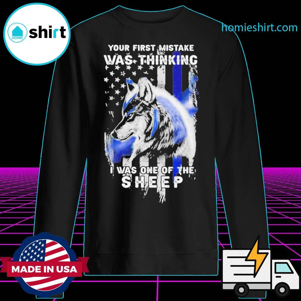 Wolf Your First Mistake Was Thinking Was One Of The Sheep American Flag s Sweater