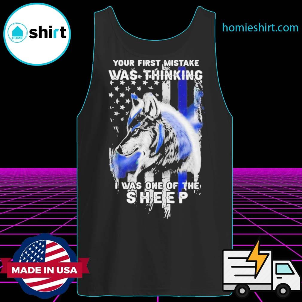 Wolf Your First Mistake Was Thinking Was One Of The Sheep American Flag s Tank-Top