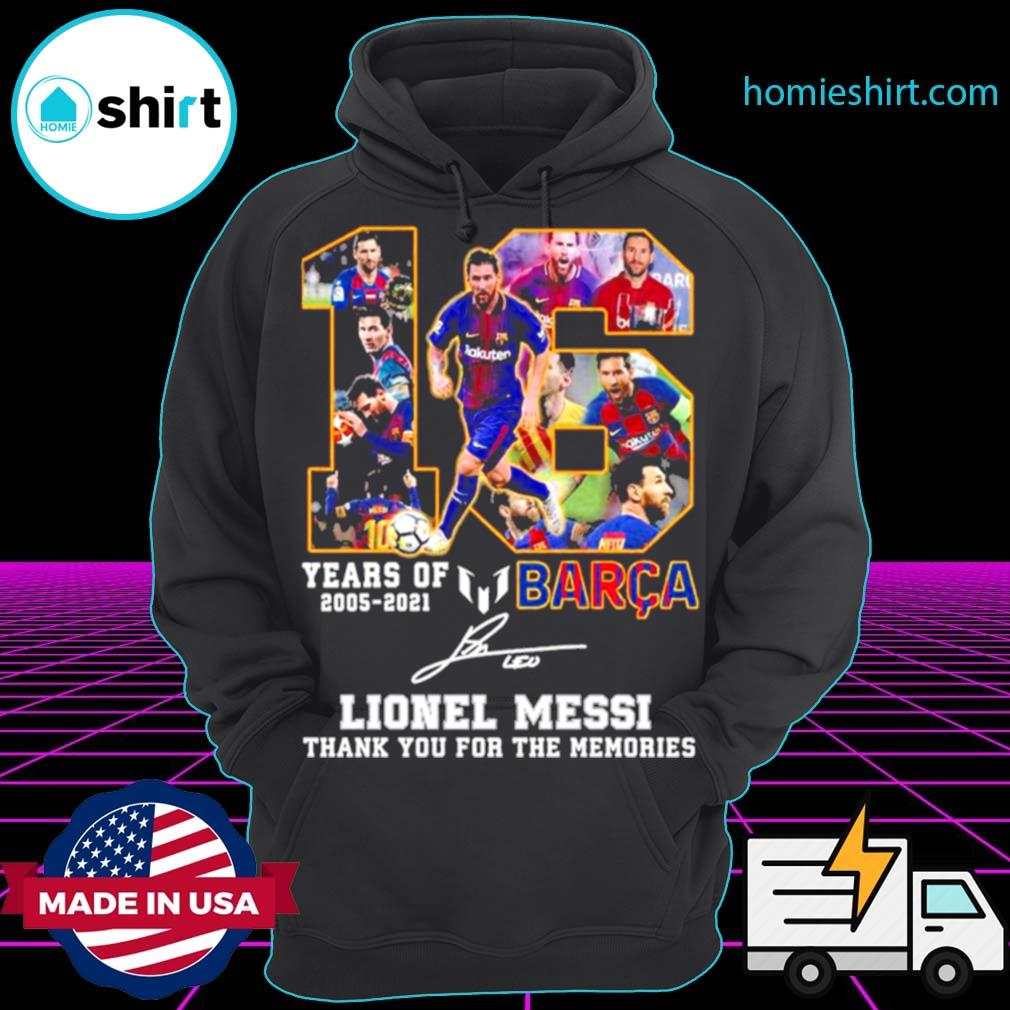 16 years of 2005 2021 Barca Lionel Messi thank you for the memories signature s Hoodie