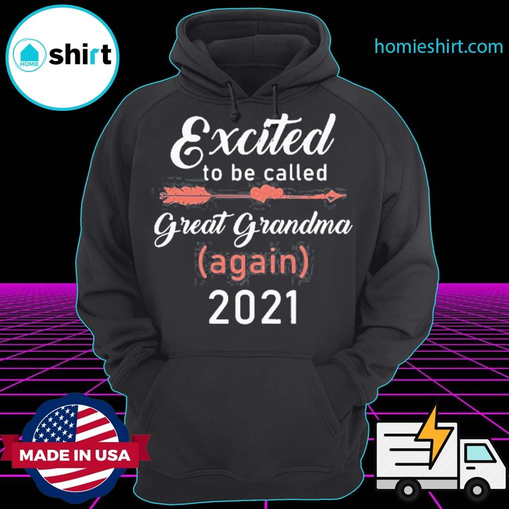 Excited To Be Called Great Grandma Again 2021 T-Shirt Hoodie