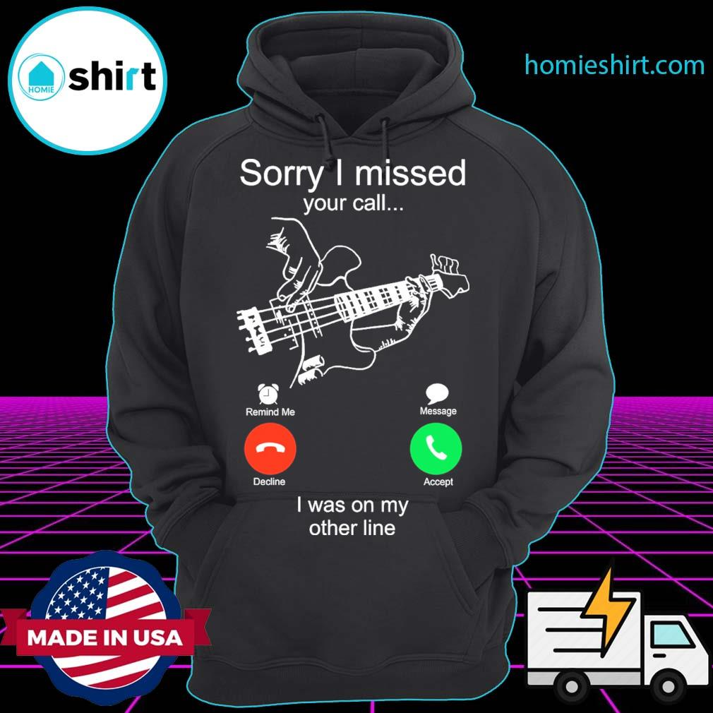 Sorry I missed your call I was on my other line Guitar s Hoodie