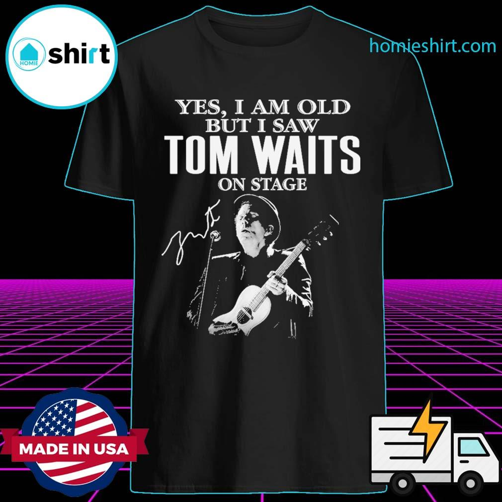 Yes I am old but I saw Legend Tom Waits on stage signatures shirt